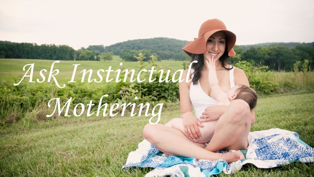 Ask Instinctual Mothering